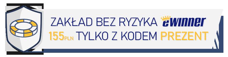 zakład bez ryzyka 155 PLN w eWinner tylko z kodem PREZENT